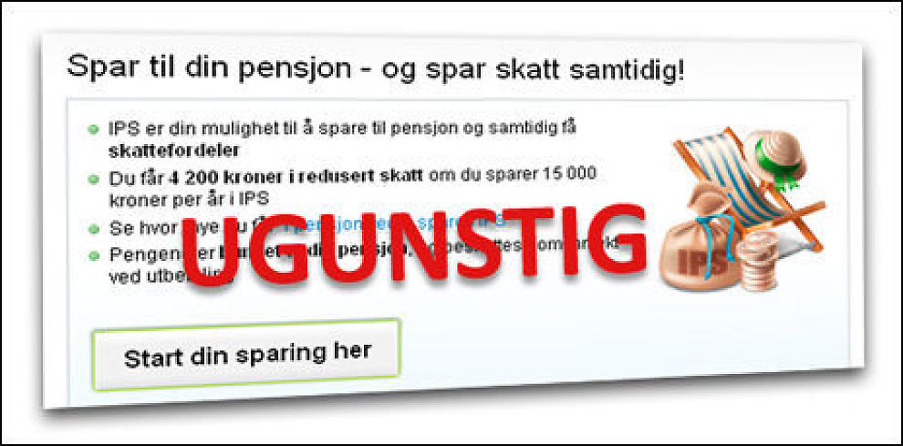 IKKE LØNNSOM: IPS er blitt mye mindre lønnsomt enn tidligere, med nye skatteregler på pensjonsinntekter. Faksimile/montasje: Storebrand/Dine Penger
